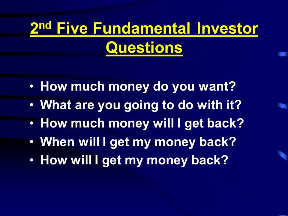 2nd Five Fundamental Investor Questions