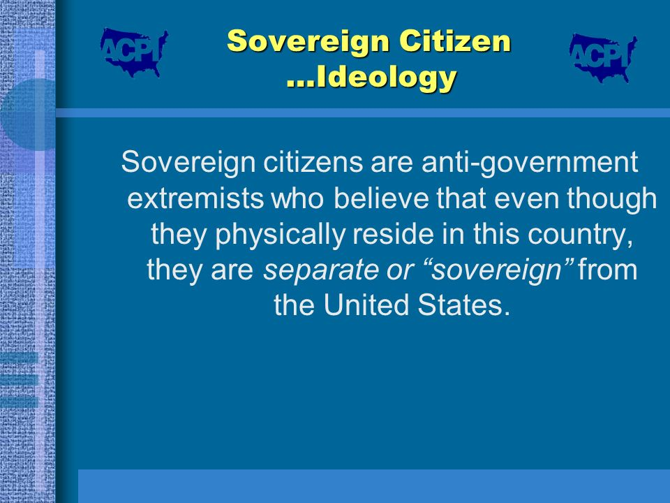 Sovereign Citizen …Ideology