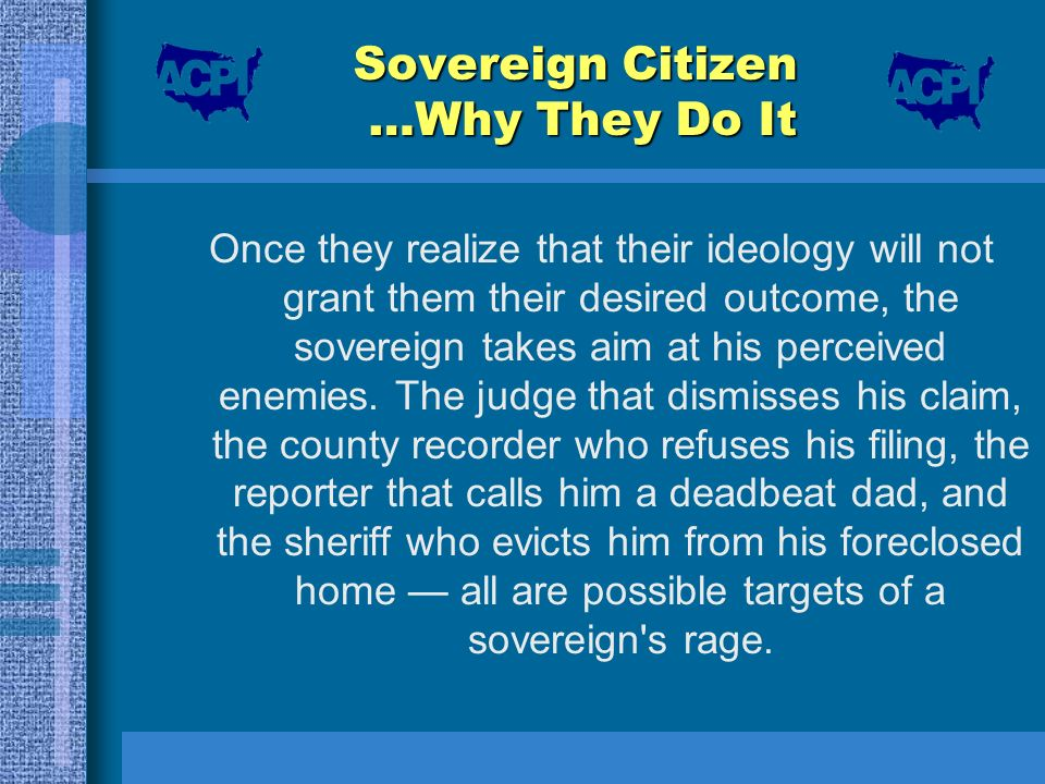 Sovereign Citizen …Why They Do It