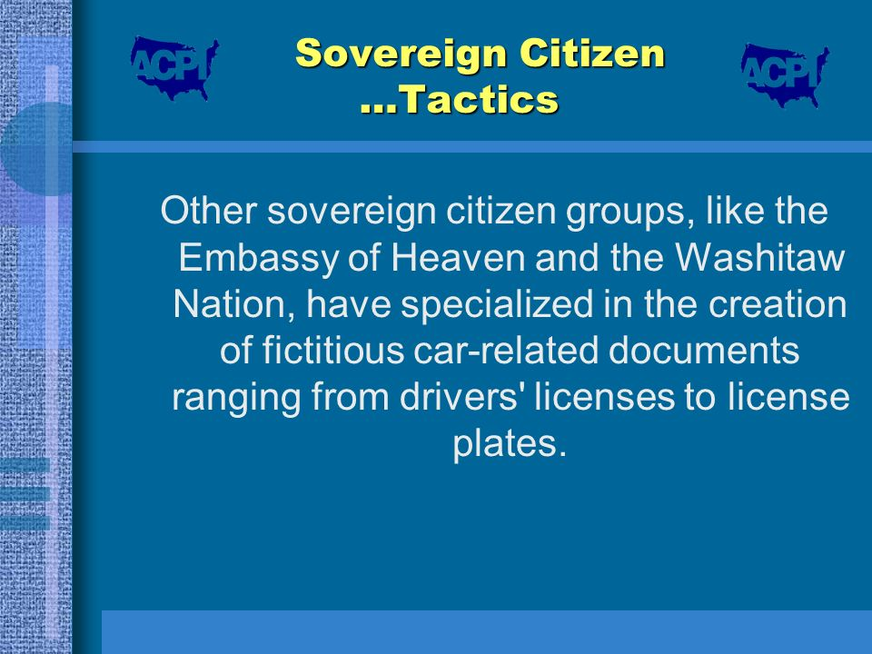 Sovereign Citizen …Tactics