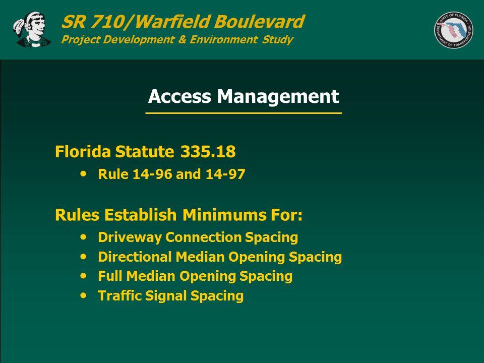 Access Management Florida Statute 335.18 Rules Establish Minimums For: