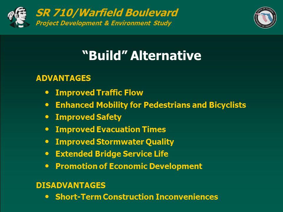 Build Alternative ADVANTAGES Improved Traffic Flow