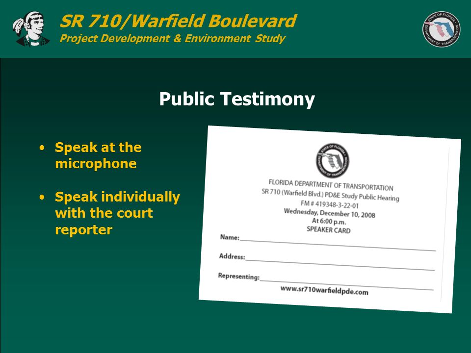 Public Testimony Speak at the microphone