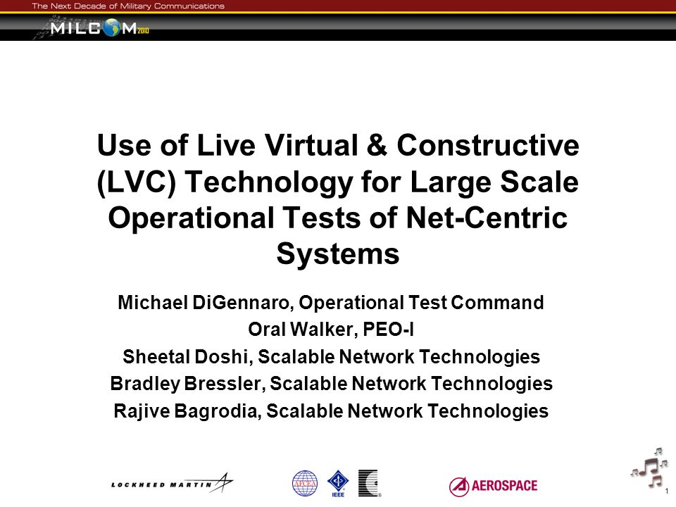 Use of Live Virtual & Constructive (LVC) Technology for Large Scale Operational Tests of Net-Centric Systems