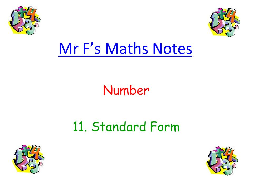 Mr F's Maths Notes Number 11. Standard Form