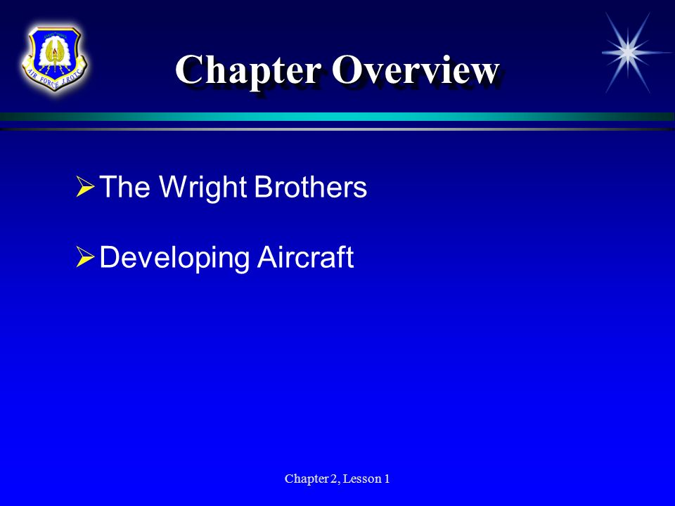 Chapter Overview The Wright Brothers Developing Aircraft