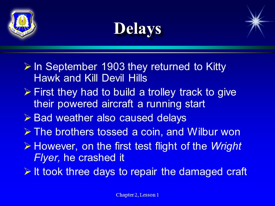 Delays In September 1903 they returned to Kitty Hawk and Kill Devil Hills.