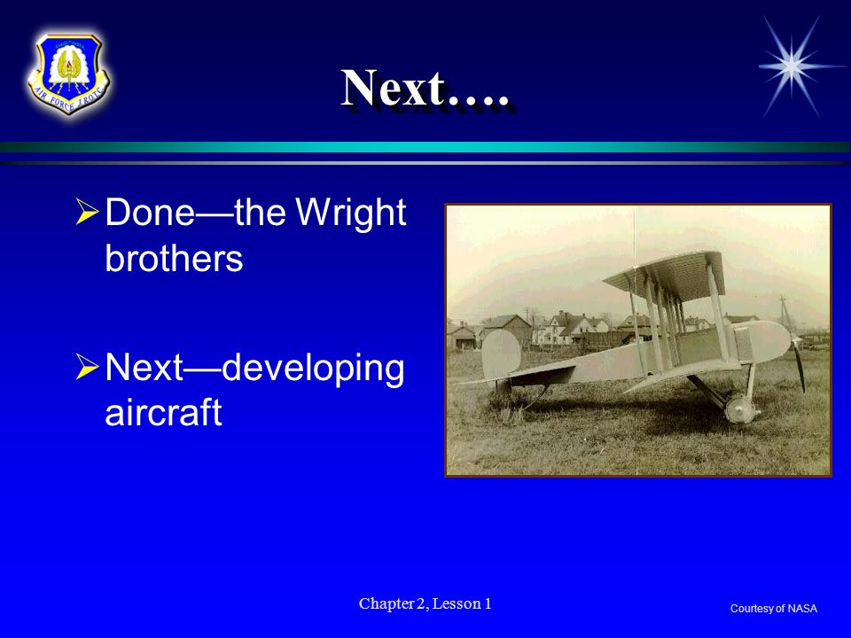 Next…. Done—the Wright brothers Next—developing aircraft