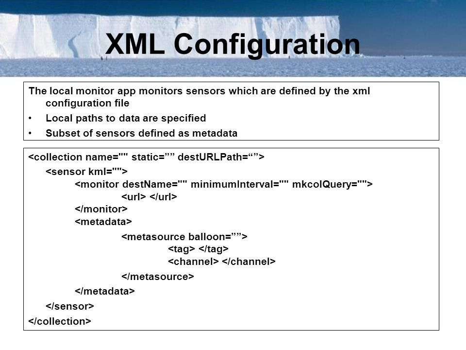XML Configuration The local monitor app monitors sensors which are defined by the xml configuration file.