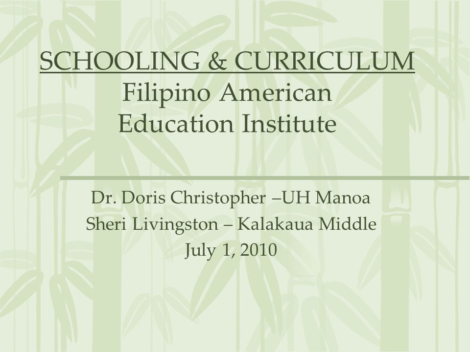 SCHOOLING & CURRICULUM Filipino American Education Institute