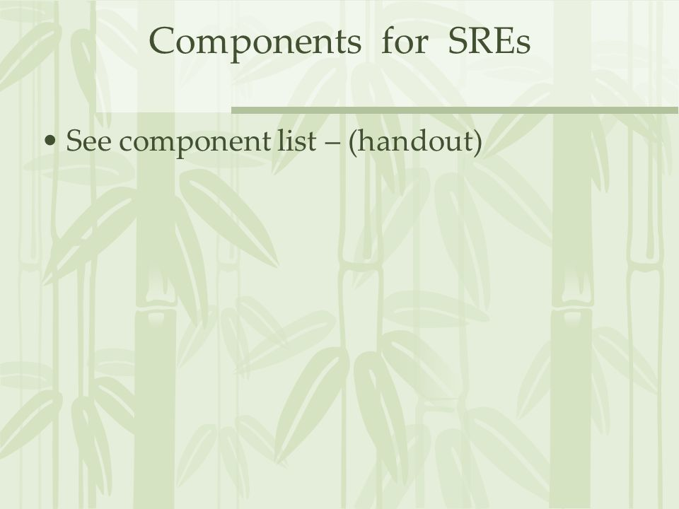 Components for SREs See component list – (handout)