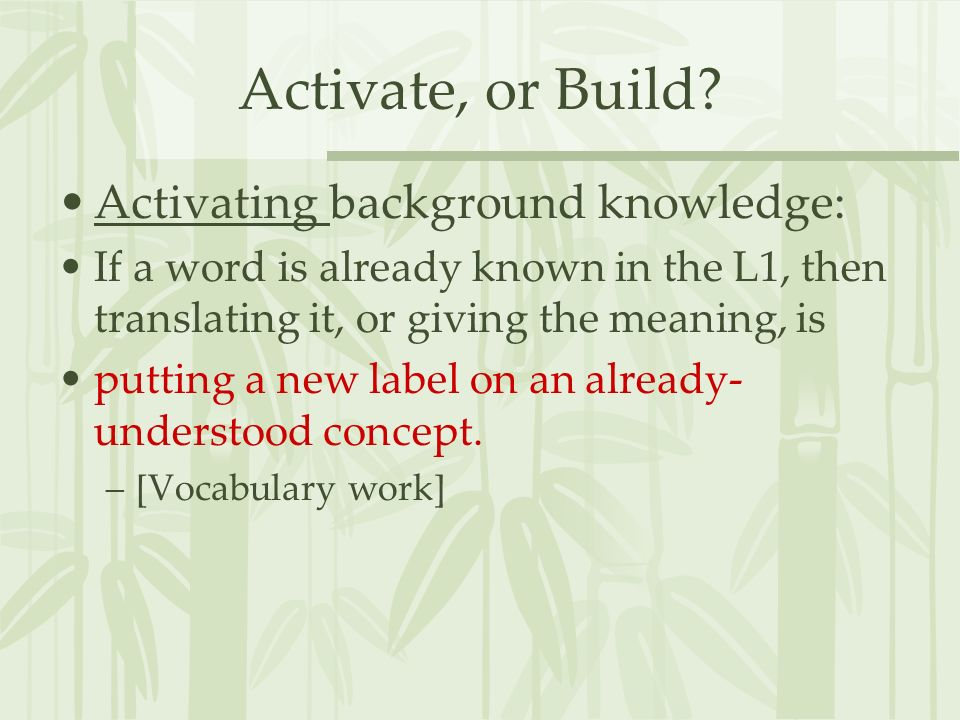 Activate, or Build Activating background knowledge: