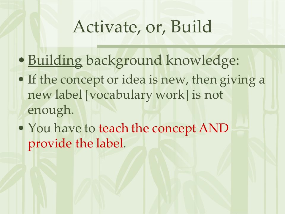 Activate, or, Build Building background knowledge: