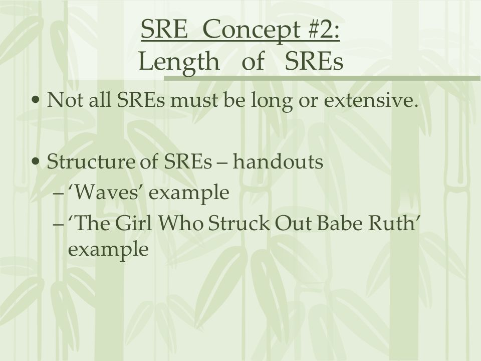 SRE Concept #2: Length of SREs