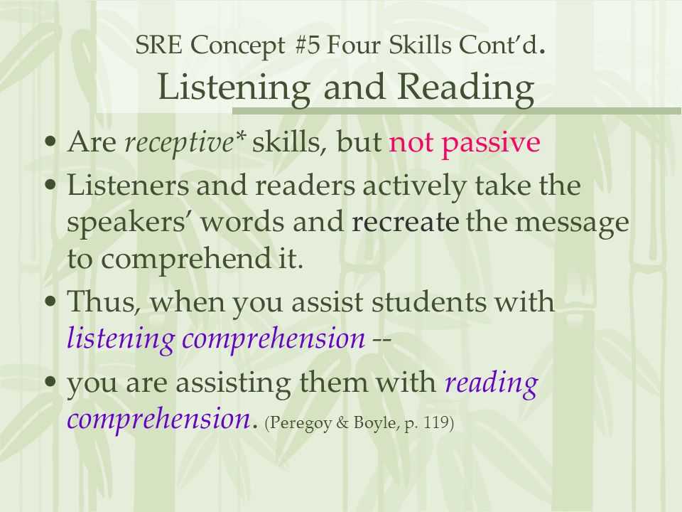 SRE Concept #5 Four Skills Cont'd. Listening and Reading