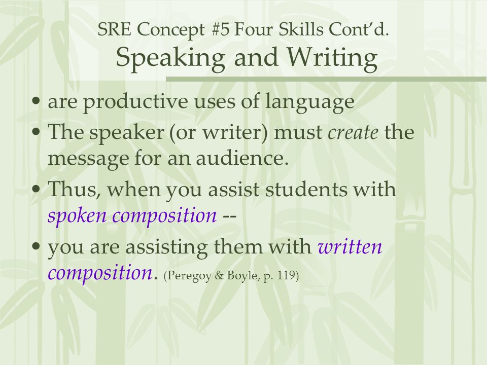 SRE Concept #5 Four Skills Cont'd. Speaking and Writing