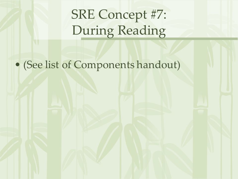 SRE Concept #7: During Reading