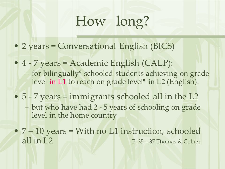 How long 2 years = Conversational English (BICS)