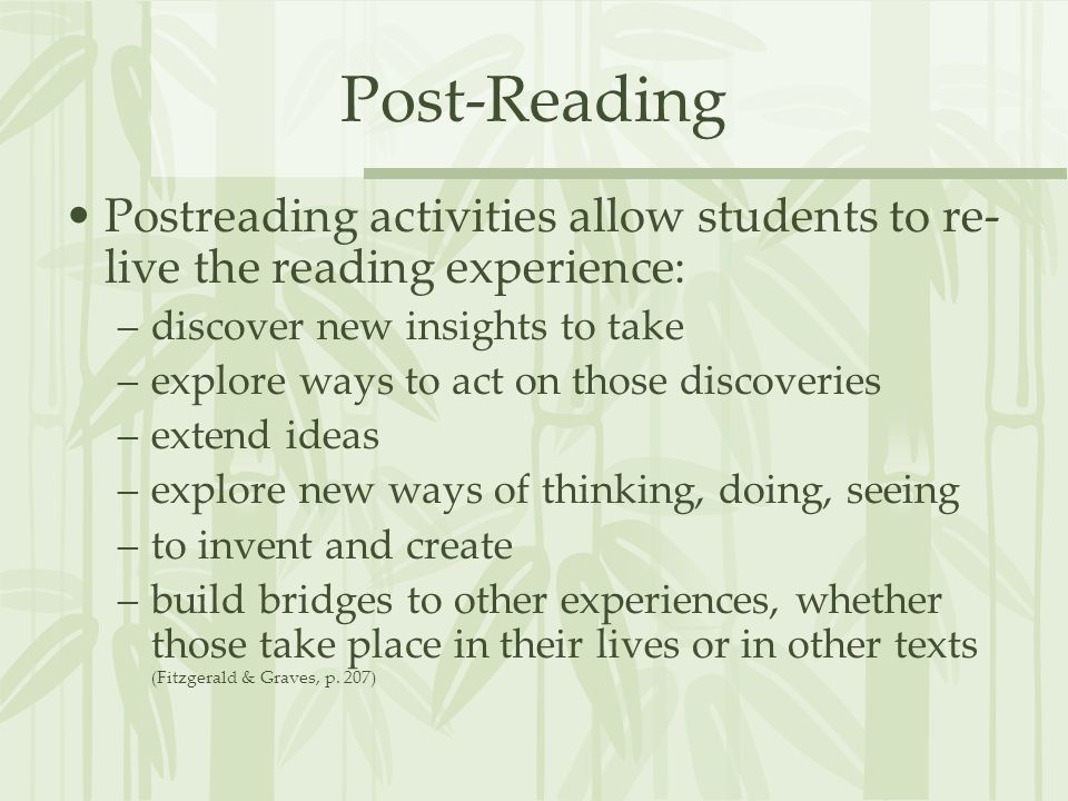 Post-Reading Postreading activities allow students to re-live the reading experience: discover new insights to take.