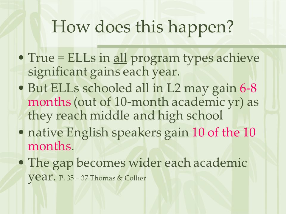 How does this happen True = ELLs in all program types achieve significant gains each year.