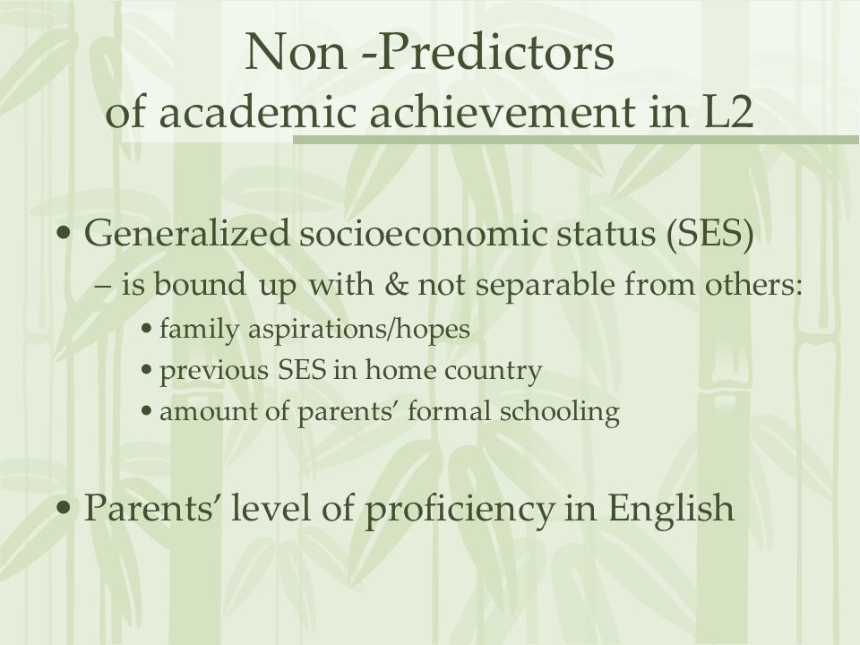 Non -Predictors of academic achievement in L2