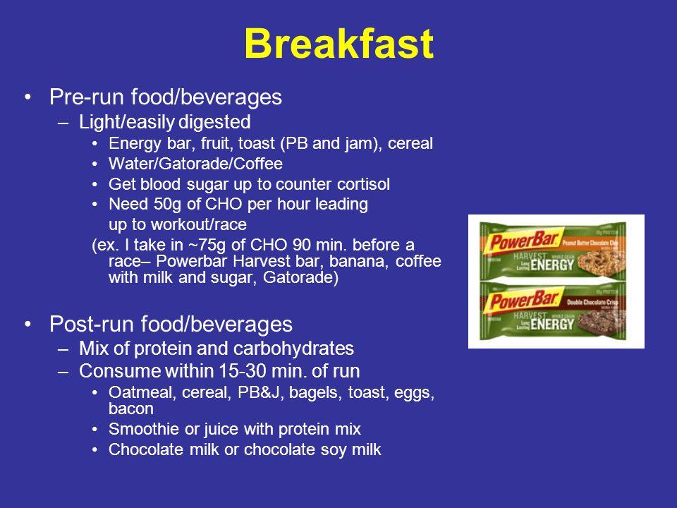 Breakfast Pre-run food/beverages Post-run food/beverages