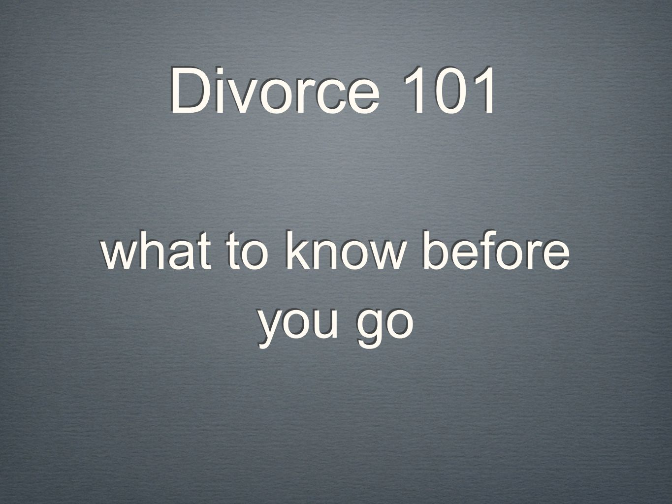 Divorce 101 what to know before you go