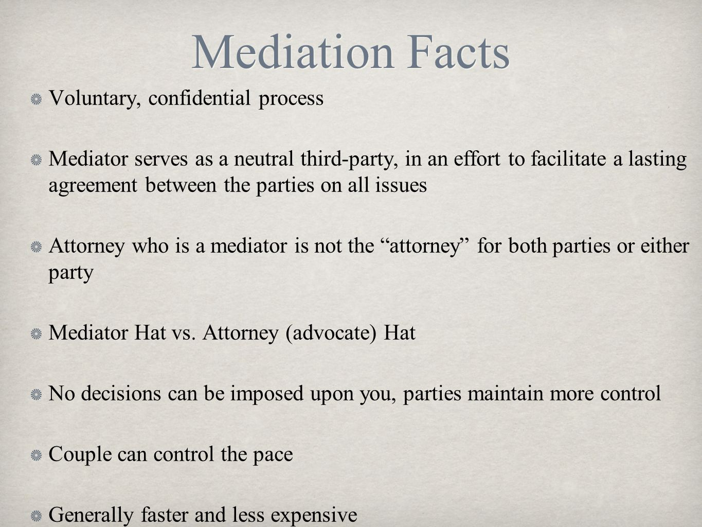 Mediation Facts Voluntary, confidential process