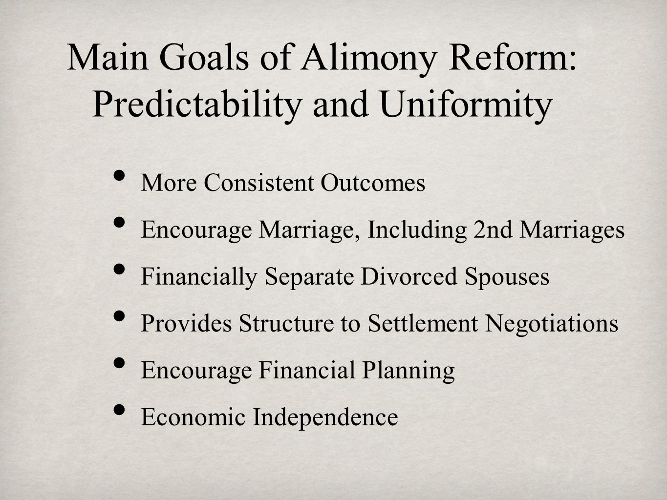 Main Goals of Alimony Reform: Predictability and Uniformity