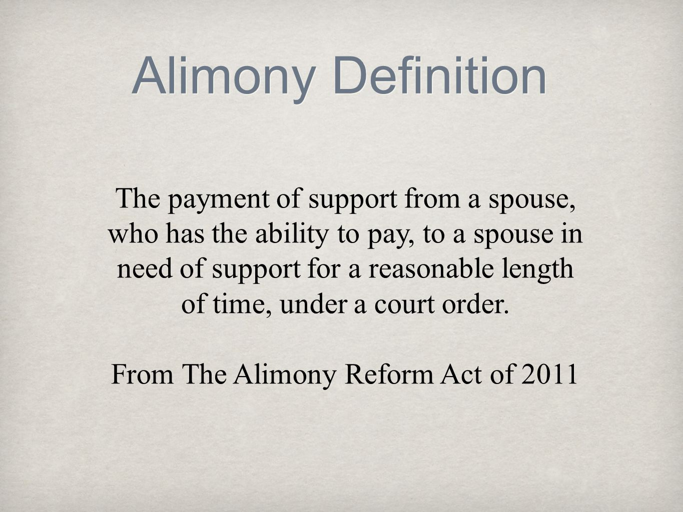 From The Alimony Reform Act of 2011