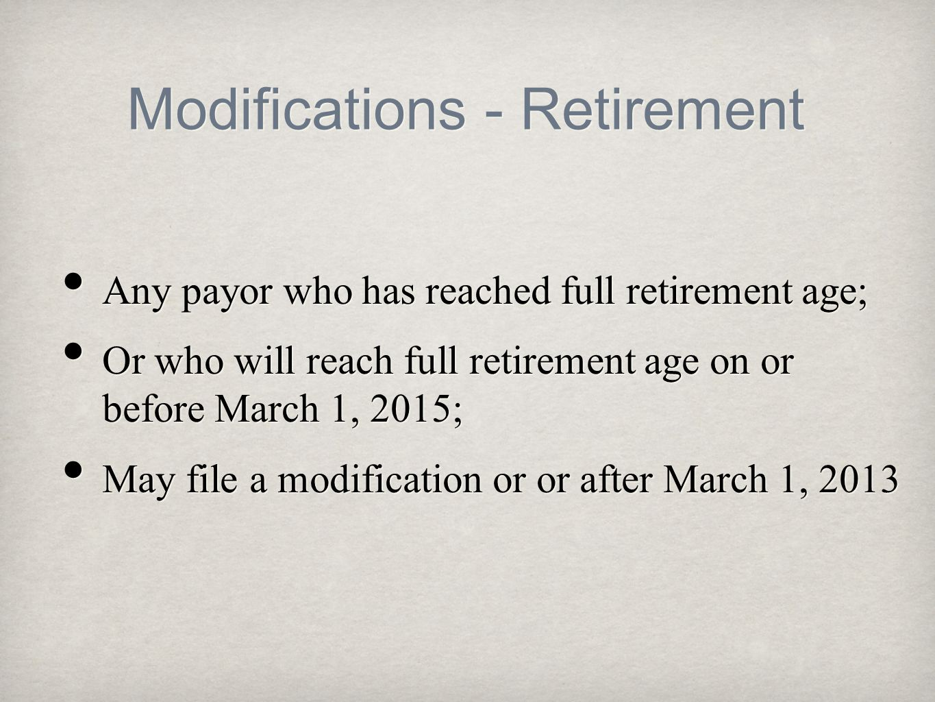 Modifications - Retirement