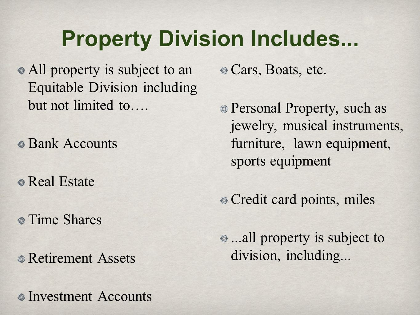Property Division Includes...