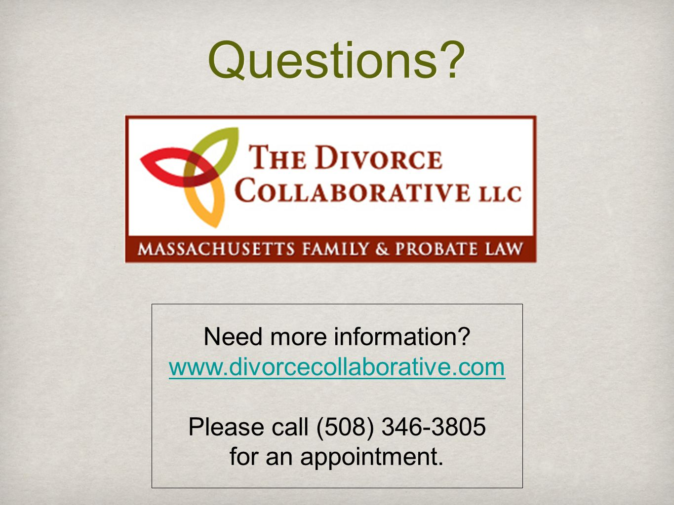 Questions Need more information www.divorcecollaborative.com
