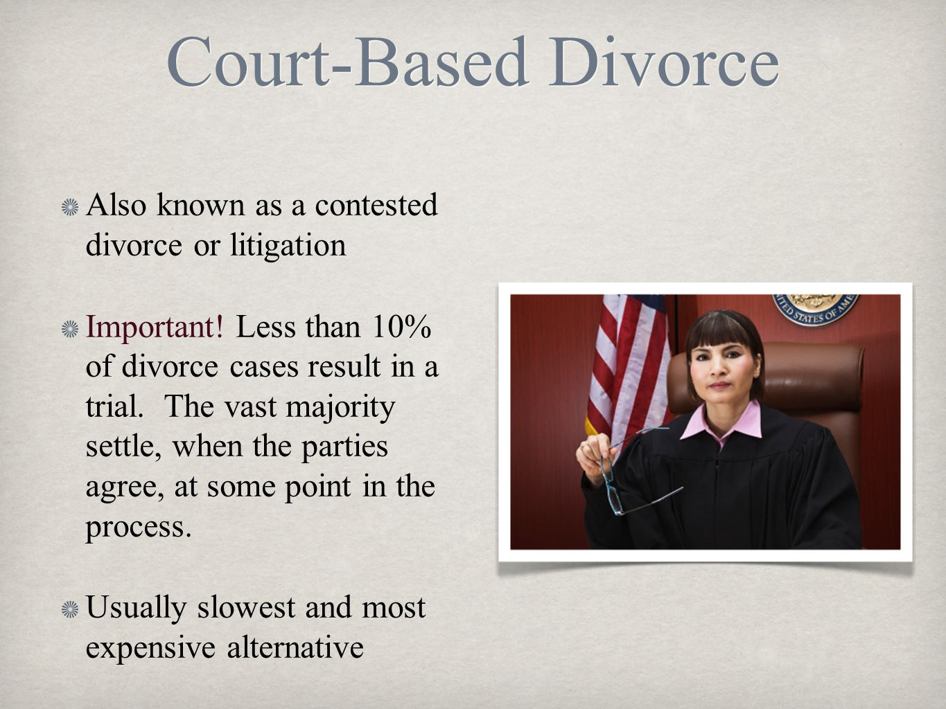 Court-Based Divorce Also known as a contested divorce or litigation