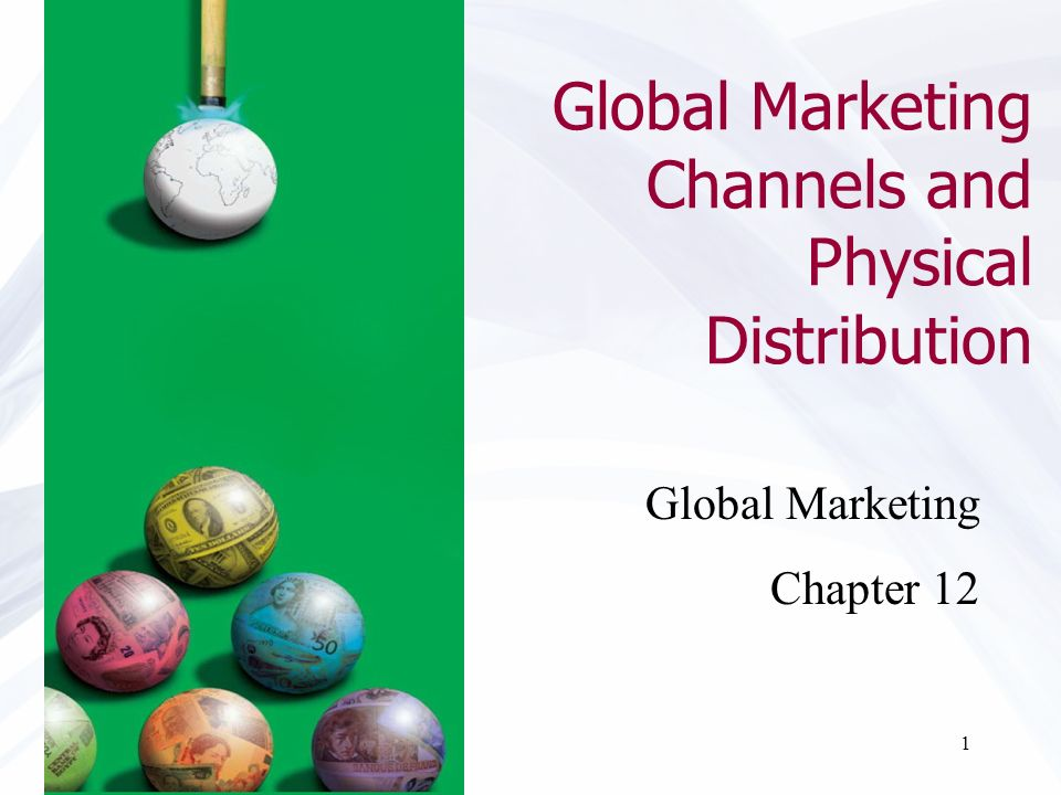 Global Marketing Channels and Physical Distribution