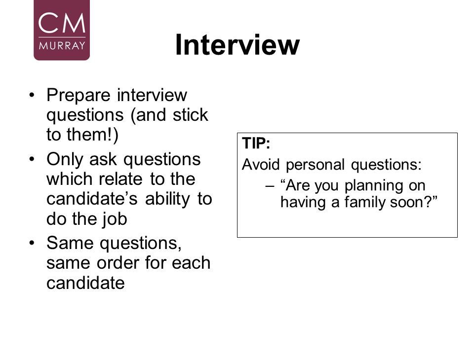 Interview Prepare interview questions (and stick to them!)