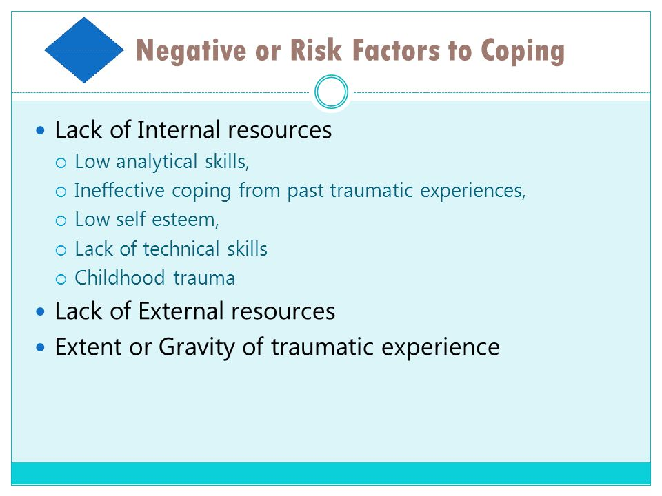 Negative or Risk Factors to Coping