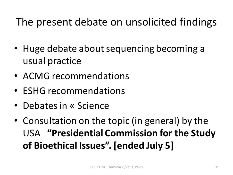 The present debate on unsolicited findings