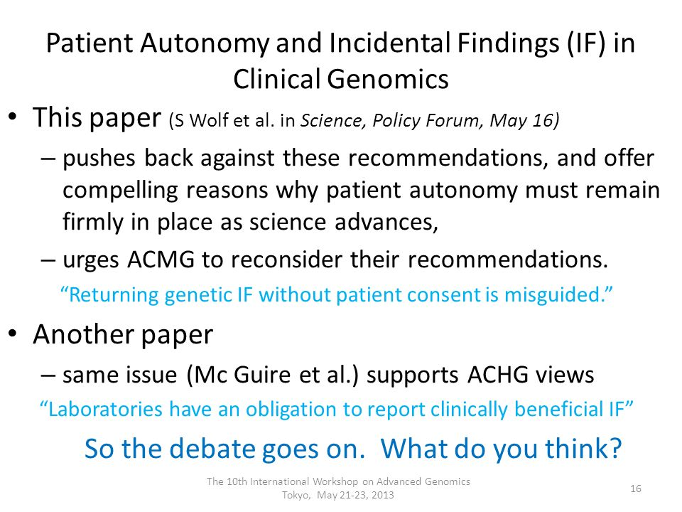 Patient Autonomy and Incidental Findings (IF) in Clinical Genomics