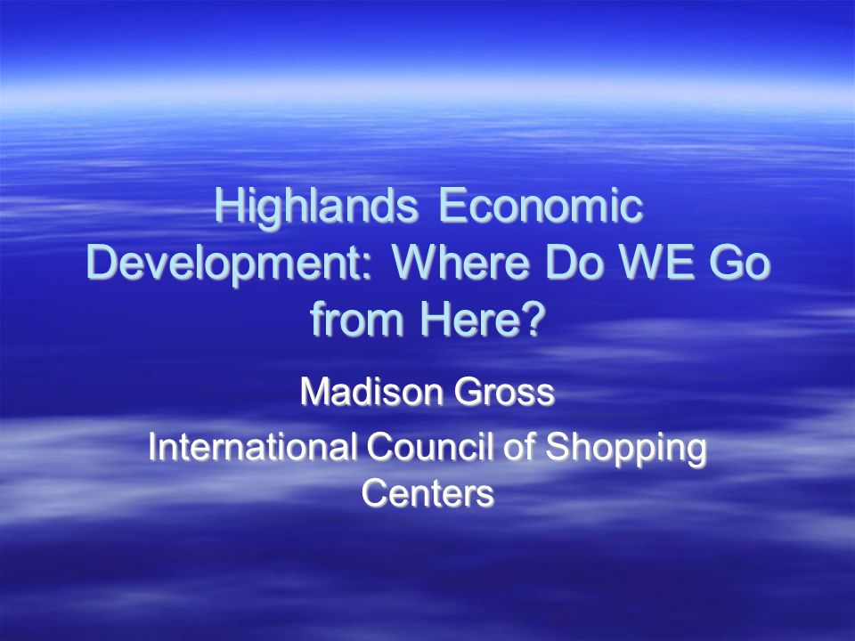 Highlands Economic Development: Where Do WE Go from Here