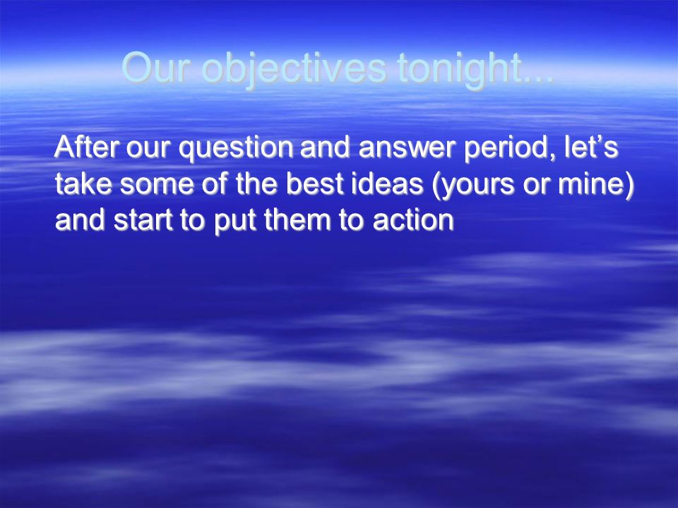 Our objectives tonight...