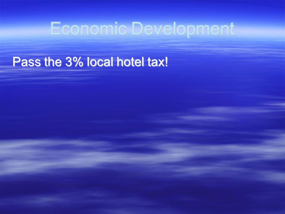 Economic Development Pass the 3% local hotel tax!