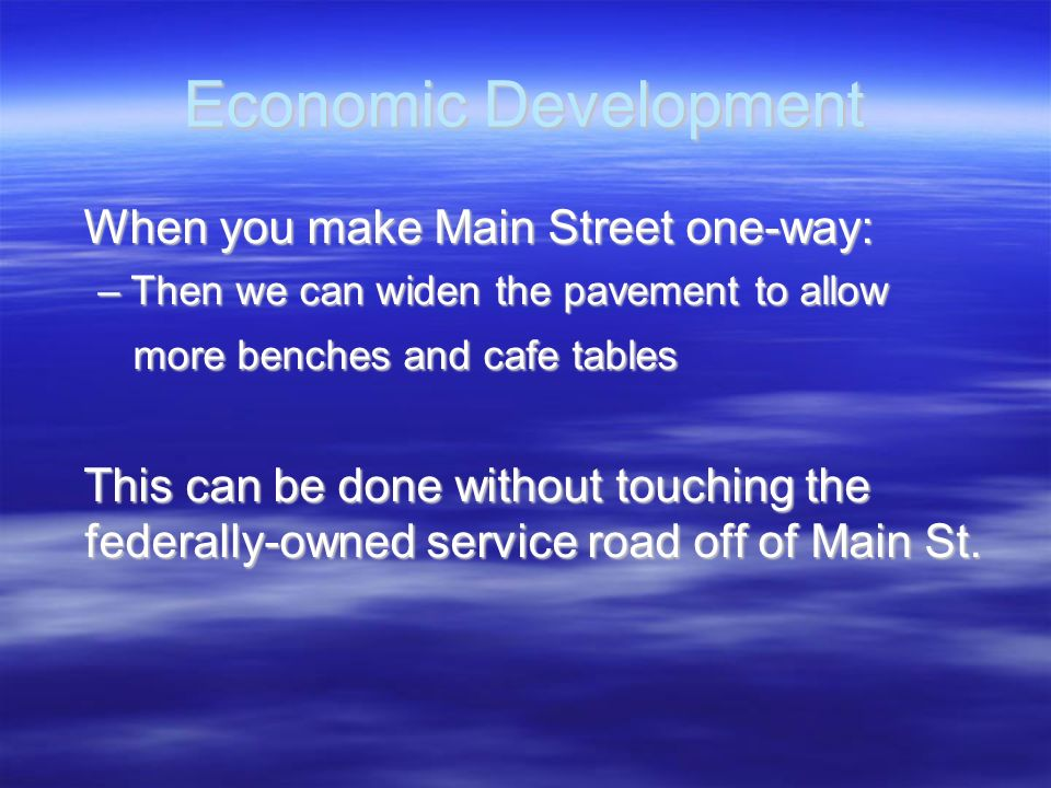 Economic Development When you make Main Street one-way: