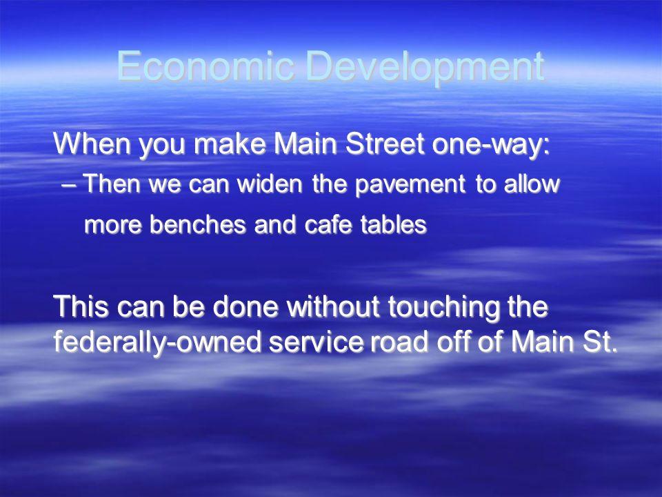 Economic Development When you make Main Street one-way: