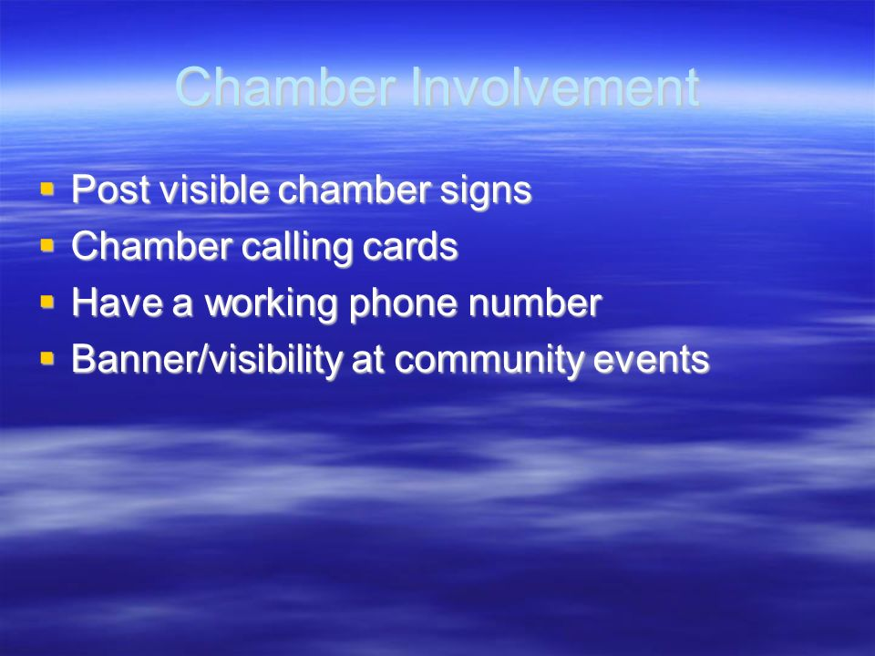 Chamber Involvement Post visible chamber signs Chamber calling cards