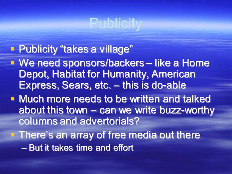 Publicity Publicity takes a village