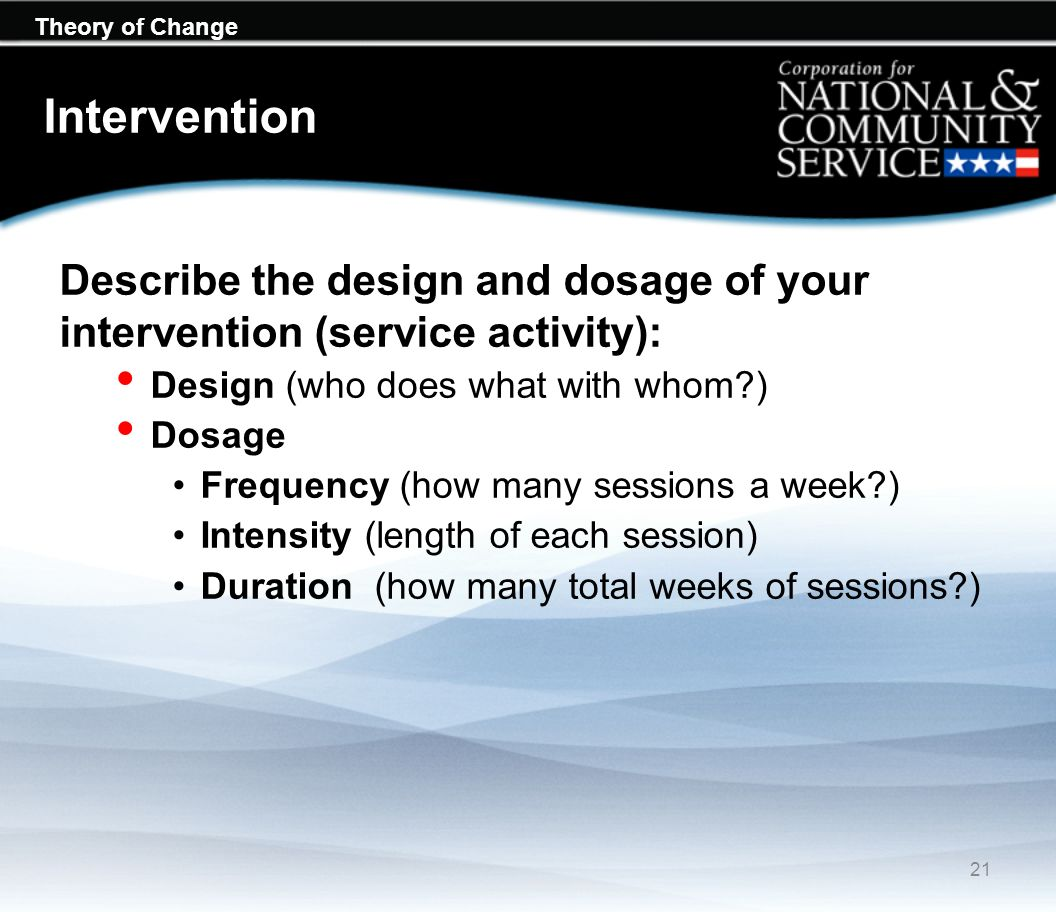 Intervention Describe the design and dosage of your intervention (service activity): Design (who does what with whom )