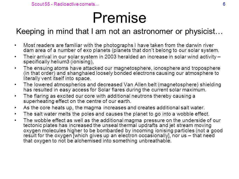 Premise Keeping in mind that I am not an astronomer or physicist…