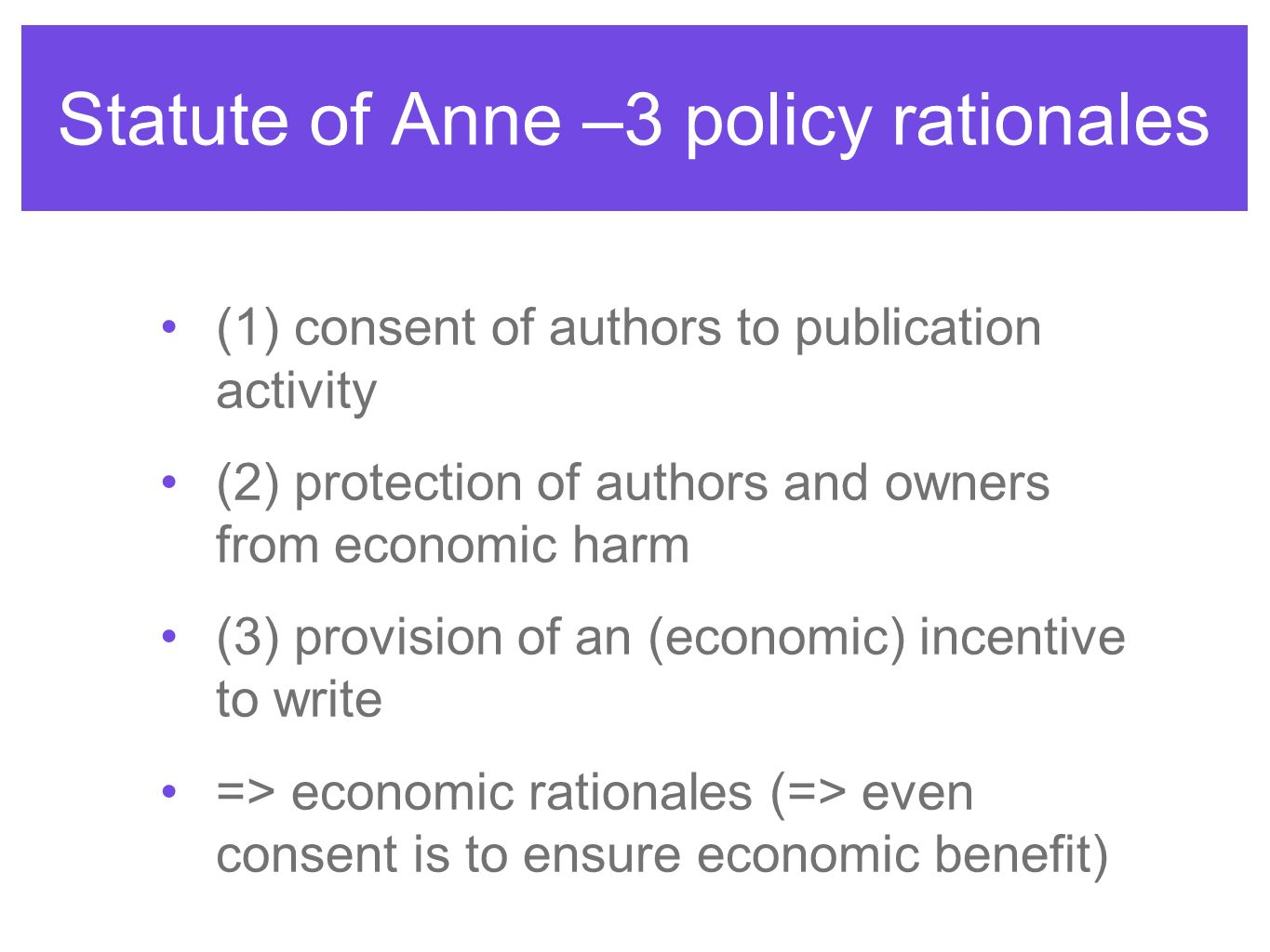 Statute of Anne –3 policy rationales