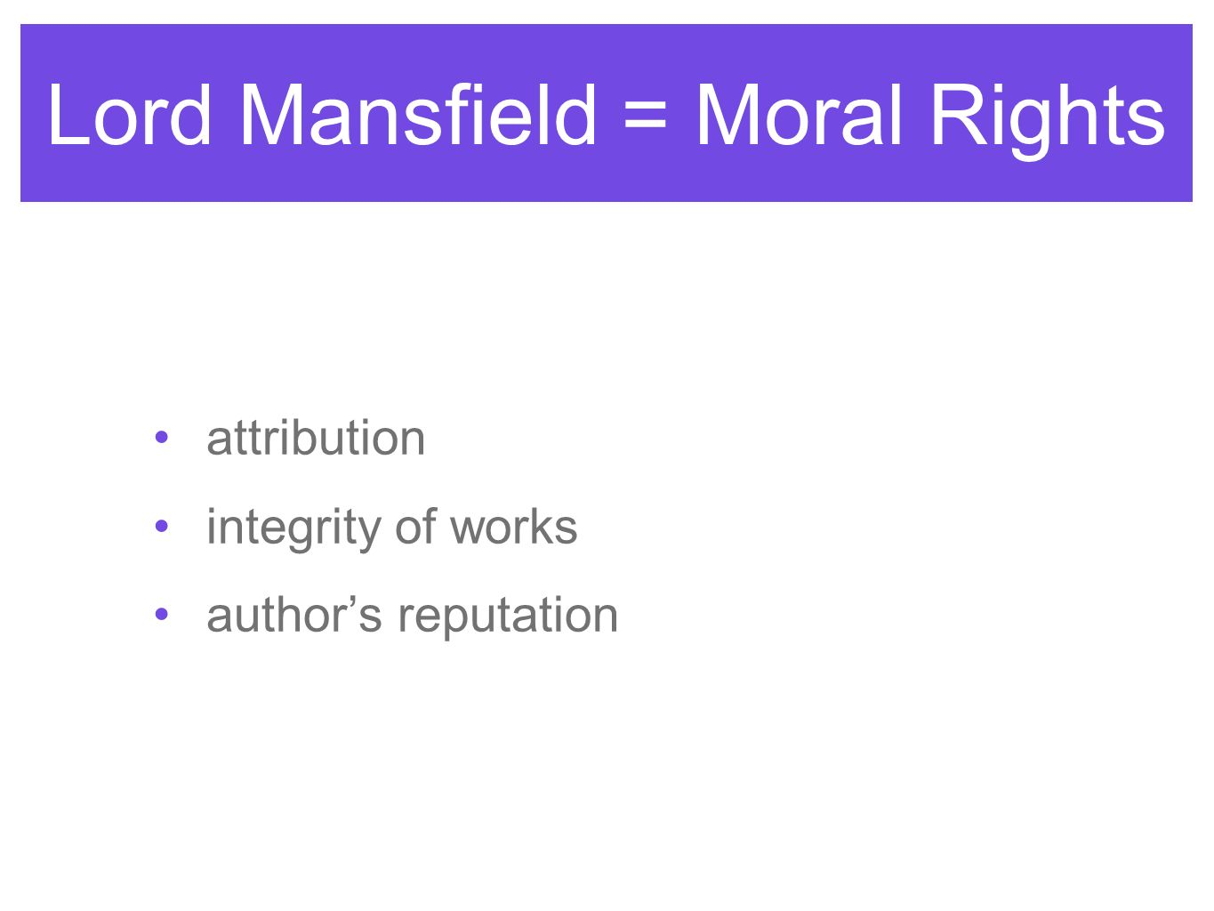 Lord Mansfield = Moral Rights